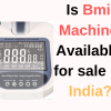 Is Bmi Machine Available for sale in India_
