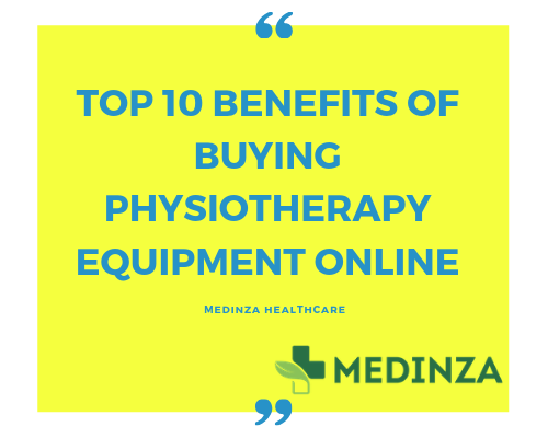 Top 10 Benefits Of Buying Physiotherapy Equipment Online